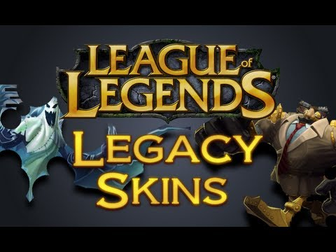 League of Legends - All Legacy Skins