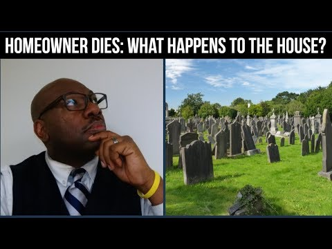 If a homeowner dies what happens to the house?