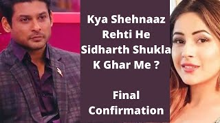 Is Shehnaaz Staying In Sidharth Shukla's House ? | Are They Doing Two More Videos Together ?