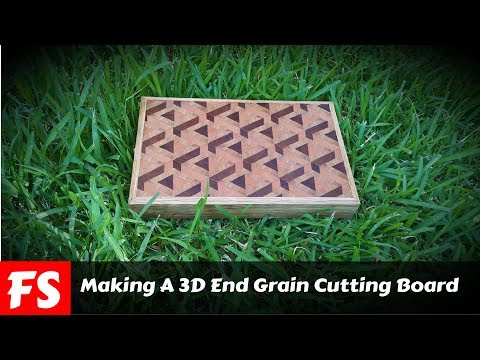 Making A 3D End Grain Cutting Board (FS Woodworking)
