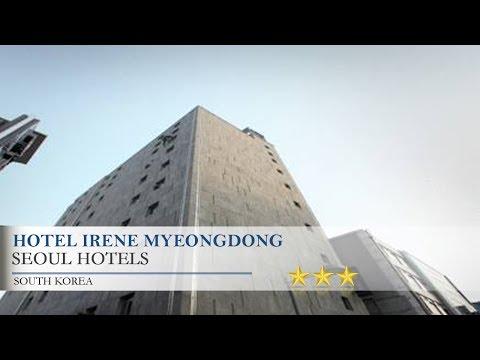 Hotel Irene Myeongdong - Seoul Hotels, South Korea