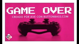 Game Over - Uso libre ♪ Crea tu música en pocos minutos ♪ ButtonBass.com ⒶⓥⒺ