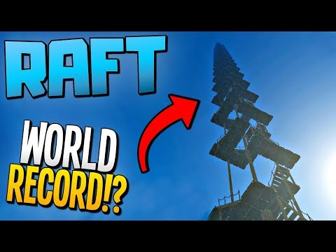 BUILD THE TALLEST TOWER POSSIBLE IN RAFT! How High Can You Build?  - Raft Gameplay