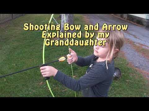 Shooting Bow and Arrow explained by a 7 year old.
