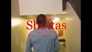 Eli Fross - Shottas (Neva Cared Remix) (Music Video) [Shot by Ogonthelens]