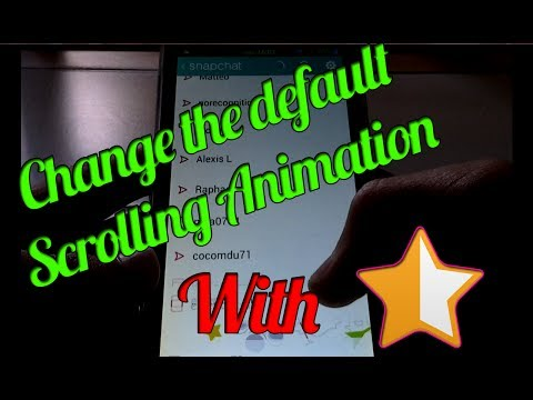 Change The Default Scrolling Animation Of Your Android ! ( Very Easy )