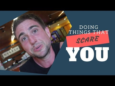 Doing Things That Scare You!
