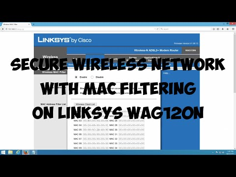 Secure Wireless network with MAC filtering on Linksys WAG120N