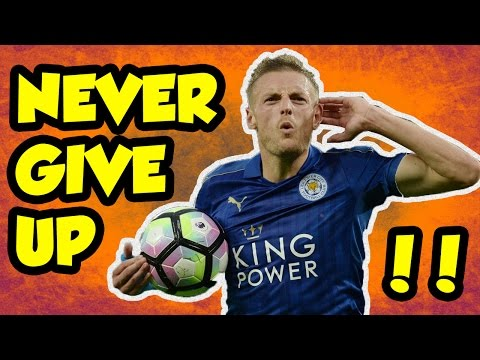 You Never Give Up Soccer Motivation (Jamie Vardy's having a party)