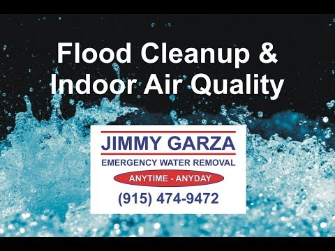 Flood Cleanup & Indoor Air Quality by Jimmy Garza Emergency Water Removal