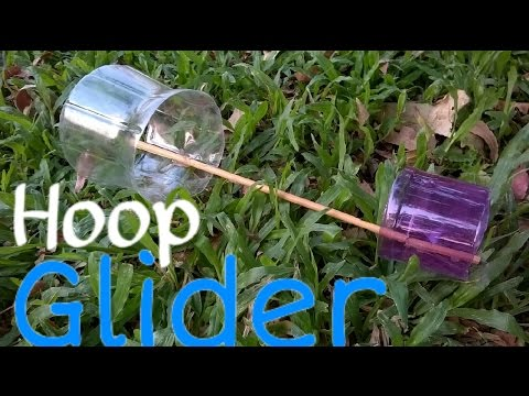 How to make a Hoop Glider from Plastic Bottles.