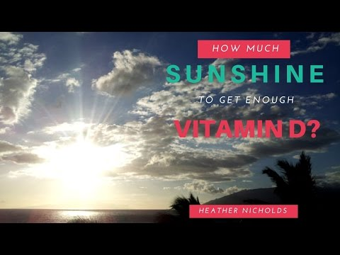 How much sunshine do you need to get enough Vitamin D?