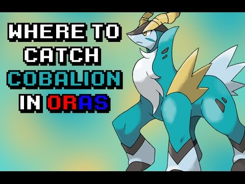 Where To Catch Cobalion In ORAS