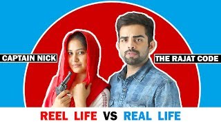 Reel Life vs Real Life  ft. Captain Nick | Collab 2 | The Rajat Code