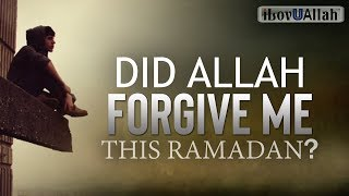 Did Allah Forgive Me This Ramadan?