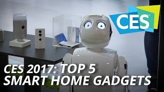 CES 2017: Top 5 Smart Home Gadgets