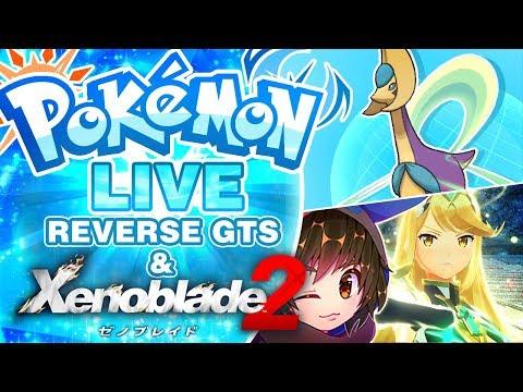 LIVE Let's Play Xenoblade 2! | Shiny Psychic Type Pokemon GTS & Wonder Trade| Pokemon Ultra Sun/Moon