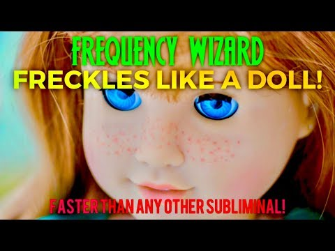 GET FRECKLES LIKE A DOLL FAST! LOOK LIKE A DOLL! POWERFUL BIOKINESIS SUBLIMINAL AFFIRMATIONS