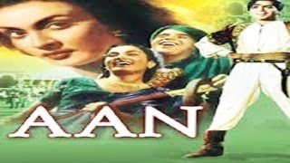 AAN - Dilip Kumar,Nimmi,Premnath,Nadira