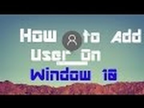 how to add  another user on windows 10