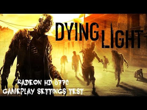 Dying Light | AMD Radeon HD 6770 Gameplay Test | Low/Medium/High Settings