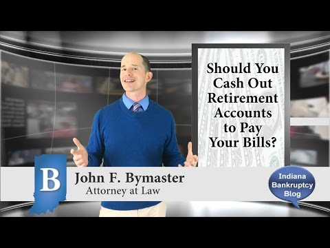 Should I cash out my retirement accounts to pay bills?