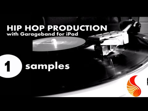 Hip Hop Production Using GarageBand for iPad - Using Samples