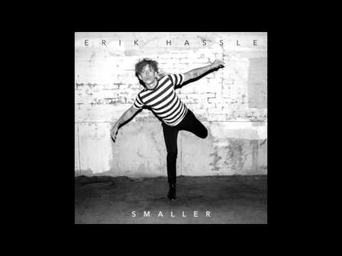 Erik Hassle - Smaller (Audio)