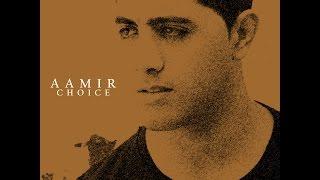 Aamir - Choice (Prod. Aamir)