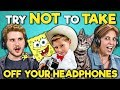 Adults React To Try Not To Take Off Your Headphones Challenge mp3