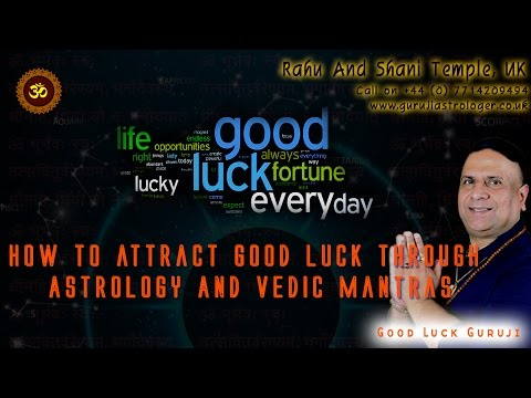 How to attract Good Luck Through Astrology And Vedic Mantras