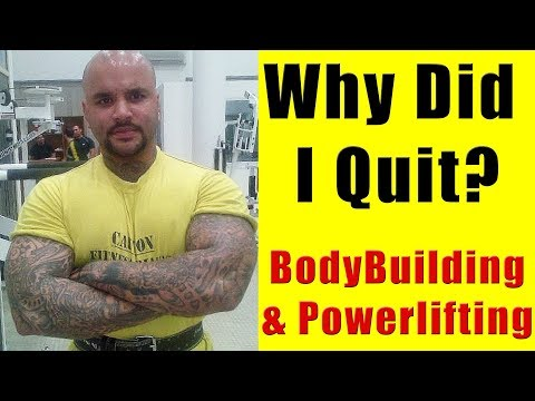 Why Did I Quit Bodybuilding and Powerlifting