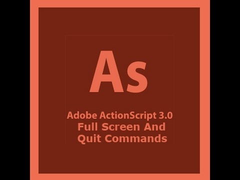 Action Script 3.0 Tutorial - Full Screen and Quit Commands