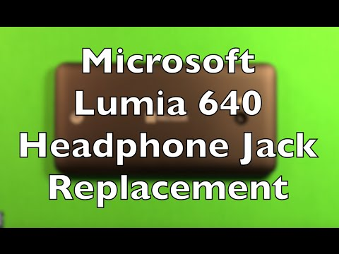 Microsoft Lumia 640 Headphone Jack Replacement How To Change