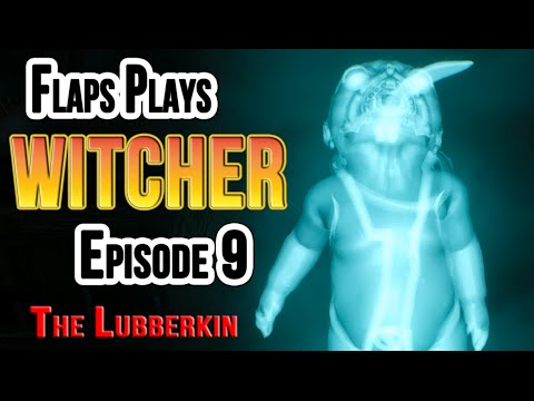 The Witcher 3 Wild Hunt Ep9 (Family Matters Lubberkin)