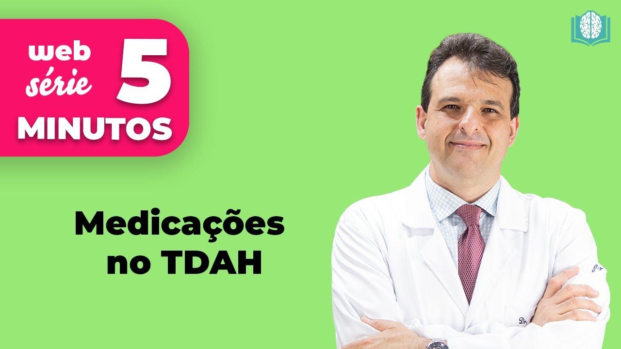 Medicações no TDAH | 5 Minutos
