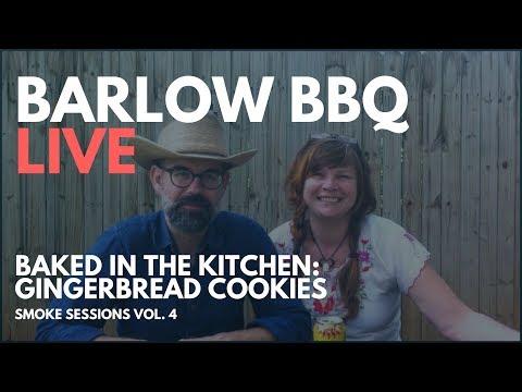 Barlow BBQ LIVE! Making Gingerbread Cookies - Smoke Sessions Vol 4