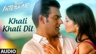 "Tera Intezaar: ""Khali Khali Dil"" Full Audio  Song 