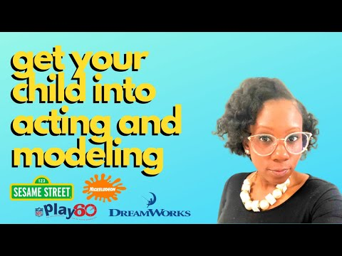 How To Get Your Kids Into Acting & Modeling