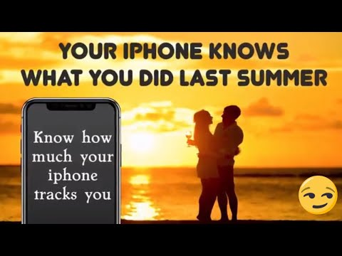 How much iphone tracks you || Your iphone knows what you did last summer