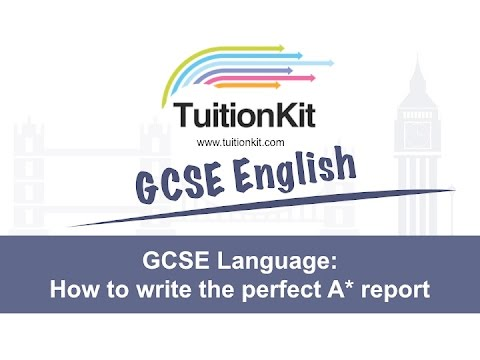 GCSE Language: How to write the perfect report