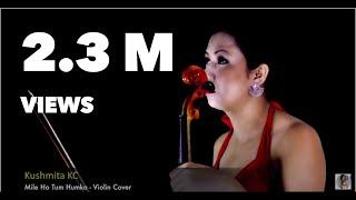 Mile Ho Tum Humko | Violin Cover | Kushmita KC | Neha Kakkar | Tony Kakkar | Fever