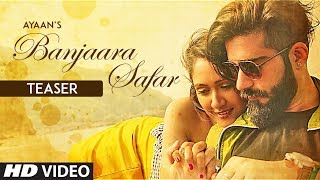 """Banjaara Safar"" Latest Video Song Teaser | Ayaan | Feat. Gaurav Kumar Bajaj, Krissann Barretto"
