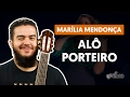 Alô Porteiro - Marília Mendonça (aula de violão completa)