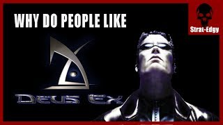 Why Do People Like Deus Ex