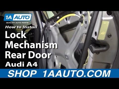 How to Install Lock Mechanism Rear Door 2002-09 Audi A4