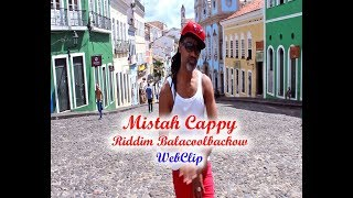 Mistah Cappy - Riddim Balacoolbackow (webclip Brasuca) Hd