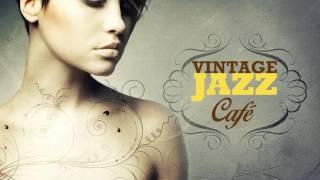 Vintage Jazz Café - The Trilogy - Full Album! - Vol. 1 Vol. 2 Vol 3 - [2 Hours] mix2017