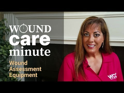 Wound Care Minute: Wound Assessment Equipment & Supplies