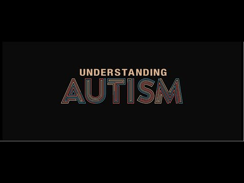 Understanding Autism - A short documentary